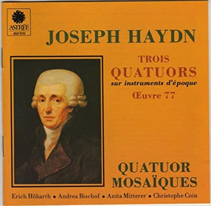 Haydn: Three Quartets, Op. 77 On Original Instruments