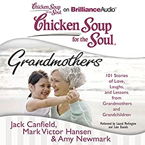 Chicken Soup for the Soul: Grandmothers Audiobook
