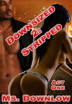 Downsized 2: Stripped, Act One