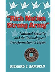 """""""Rich Nation, Strong Army"""": National Security and the Technological Transformation of Japan"""