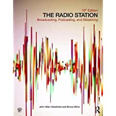 The Radio Station: Broadcasting, Podcasting, and Streaming, 10th Edition from Routledge