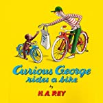 Curious George Rides a Bike  | H.A. Rey