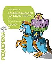 Los Biblionautas en la Edad Media (PRIMEROS LECTORES (1-5 años) - Pequepizca)
