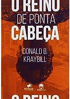 O Reino de Ponta Cabeça - Donald B. Kraybill