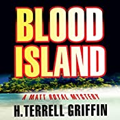 Blood Island (Matt Royal Mysteries) | H. Terrell Griffin