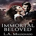 Immortal Beloved | L. A. Maldonado