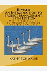 Revised An Introduction to Project Management, Fifth Edition: With a Brief Guide to Microsoft Project Professional 2016 Paperback