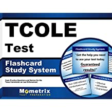 TCOLE Test Flashcard Study System: TCOLE Exam Practice Questions & Review for the Texas Commission on Law Enforcement...