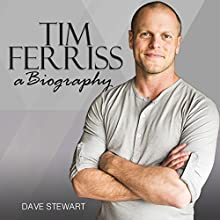 Tim Ferriss: A Biography Audiobook by Dave Stewart Narrated by Jimmy Kieffer