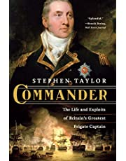 Commander – The Life and Exploits of Britain′s Greatest Frigate Captain