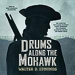 Drums Along the Mohawk | Walter D. Edmonds