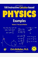 100 Instructive Calculus-based Physics Examples: The Laws of Motion (Calculus-based Physics Problems with Solutions) (Volume 1) Paperback
