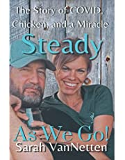 Steady as We Go!: Covid, Chicken, and a Miracle.