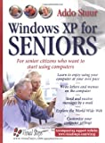 Windows XP for Seniors: For Senior Citizens Who Want to Start Using Computers