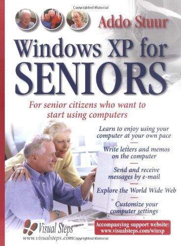 Windows XP for Seniors : For Senior Citizens Who Want to Start Using Computers (Computer Books for Seniors series)