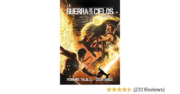 Amazon.com: La Guerra de los Cielos. Volumen 2 (Spanish Edition) eBook: Fernando Trujillo Sanz, César García Muñoz, Alberto Arribas, Nieves García Bautista: ...