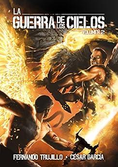 La Guerra de los Cielos. Volumen 2 (Spanish Edition) by [Sanz, Fernando Trujillo, César García Muñoz]