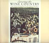 Savoring the Wine Country: Recipes from the Finest Restaurants of Northern California's Wine Regions, Meesha Halm, Dayna Macy, St