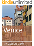 Ten Must-See Sights: Venice