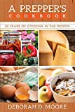 A Prepper's Cookbook: Twenty Years of Cooking in the Woods by Deborah D. Moore (2016-06-14)