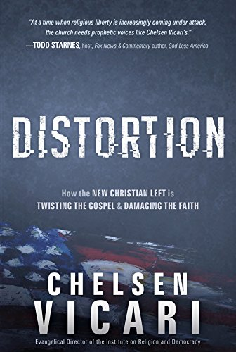 Social Guitar Distortion - Distortion: How the New Christian Left is Twisting the Gospel and Damaging the Faith