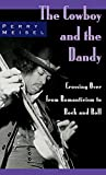 The Cowboy and the Dandy: Crossing Over from Romanticism to Rock and Roll