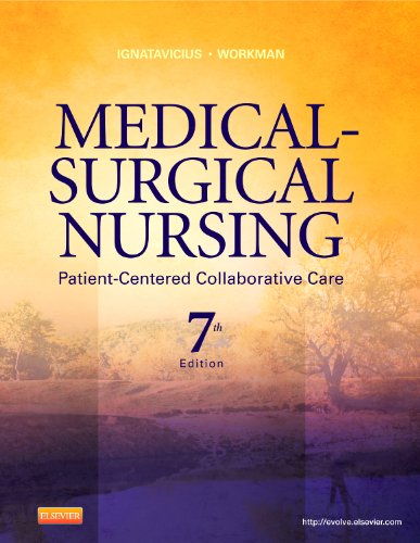 Medical-Surgical Nursing: Patient-Centered Collaborative Care, Single Volume (Ignatavicius, Medical-Surgical Nursing, Single Vol)