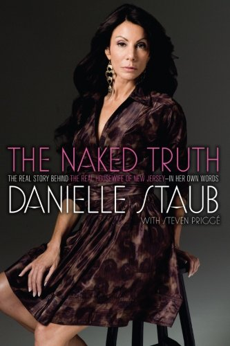 The Naked Truth: The Real Story Behind the Real Housewife of New Jersey--In Her Own Words pdf