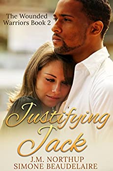 Justifying Jack (The Wounded Warriors Book 2) by [Beaudelaire, Simone, Northup, J.M.]