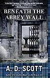 Beneath the Abbey Wall: A Novel (The Highland Gazette Mystery Series)