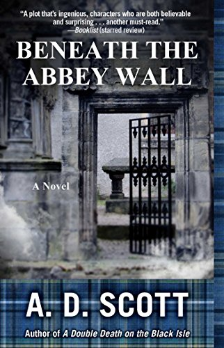 Beneath the Abbey Wall: A Novel (The Highland Gazette Mystery Series)