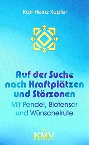Auf der Suche nach Kraftplätzen und Störzonen: Mit Pendel, Biotensor und Wünschelrute Taschenbuch – 2004 Karl Heinz Kupfer Konny Müller KMV 3937908064
