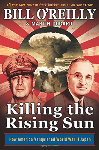 Killing the Rising Sun by Bill O'Reilly, Martin Dugard
