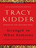img - for Strength In What Remains by Tracy Kidder (2010-05-04) book / textbook / text book