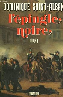 L'épingle noire 01: roman, Saint-Alban, Dominique