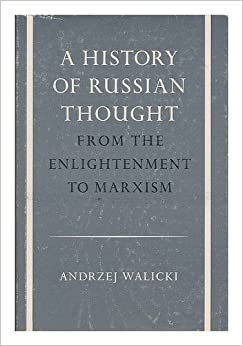 A History of Russian Thought from the Enlightenment to Marxism by Andrzej Walicki (1979-06-01)