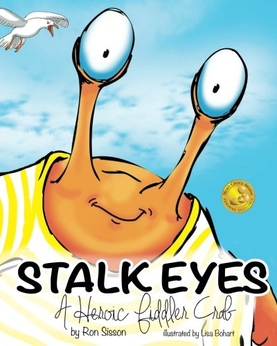 Stalk Eyes: A Heroic Fiddler Crab (Awarded Distinguished Gold Seal by Mom's Choice Awards)