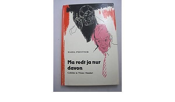 Ma Redt Ja Nur Davon Gedichte In Wiener Mundart Lebendiges