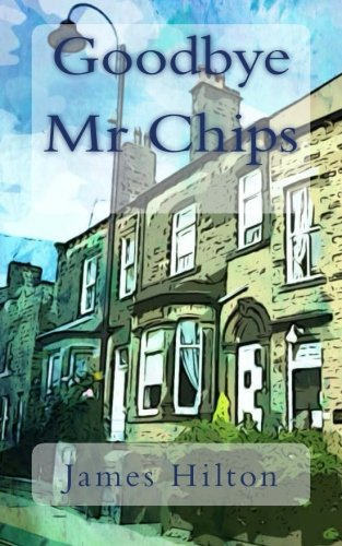 Good-Bye, Mr. Chips by James Hilton