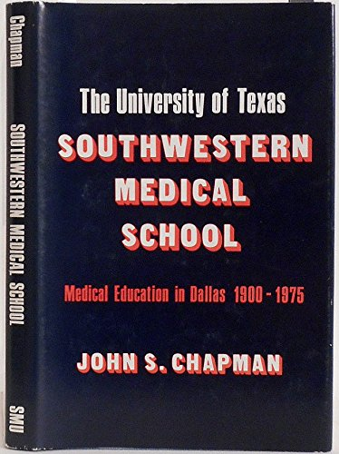 University of Texas Southwestern Medical School: Medical Education in Dallas, 1900-1975