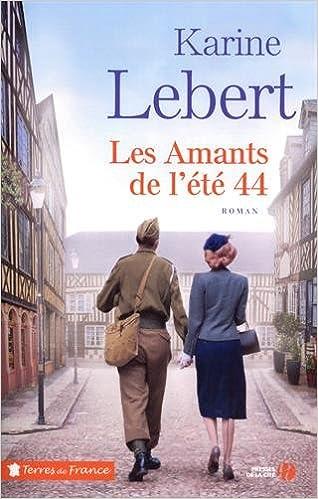 Les amants de l'été 44 - Karine Lebert (2018) sur Bookys