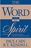 The Word and the Spirit, Paul Cain and R. T. Kendall, 0884195449