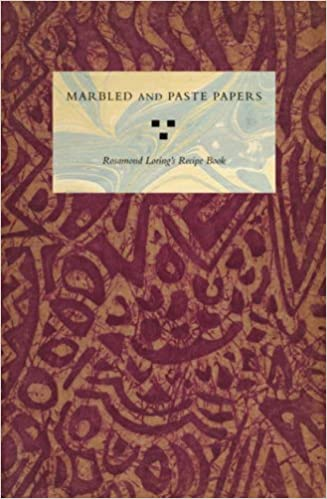 marbled and paste papers rosamond loring s recipe book houghton