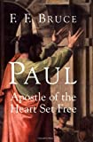 Paul Apostle of the Heart Set Free