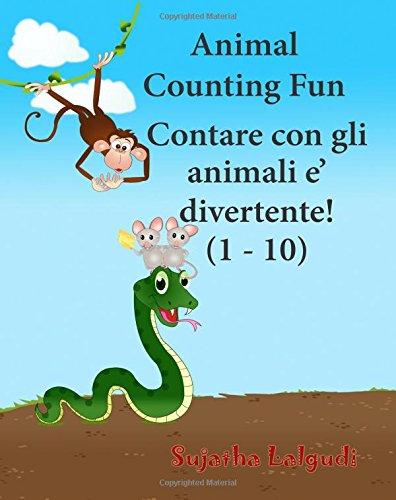 Animal counting fun. Contare con gli animali  Contare con gli animali e' divertente: Children's Picture Book English-Italian (Bilingual Edition). ... for children) (Volume 2) (Italian Edition)