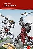 King Arthur: Englische Lektüre für das 2., 3. Lernjahr. Mit Annotationen (English graphic Readers)