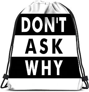 Drawstring Backpack Don'T Ask Why Laundry Bag Gym Yoga Bag