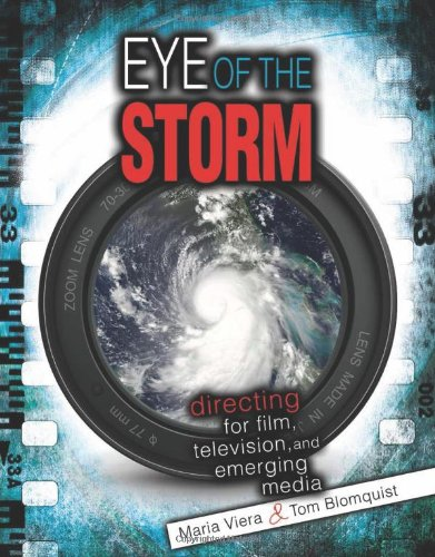 Eye of the Storm: Directing for Film, Television, and Emerging Media