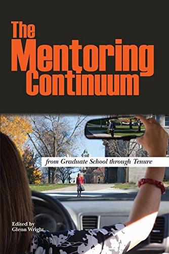 The Mentoring Continuum: From Graduate School through Tenure