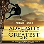 Adversity Is Your Greatest Ally | Michael Wayne Taylor